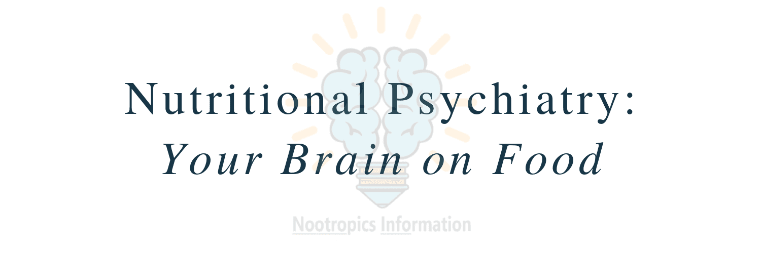 nootropics information nutritional psychiatry