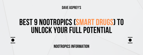 Best 9 Nootropics (Smart Drugs) To Unlock Your Full Potential by Nootropics Information nootro.info